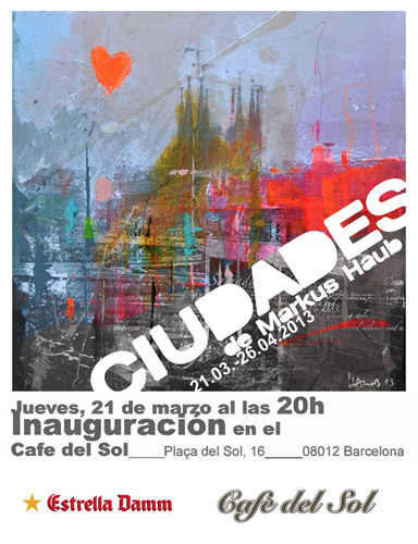 March 2013: Exhibition 'Ciudades'_ Cafe del Sol_ Barcelona