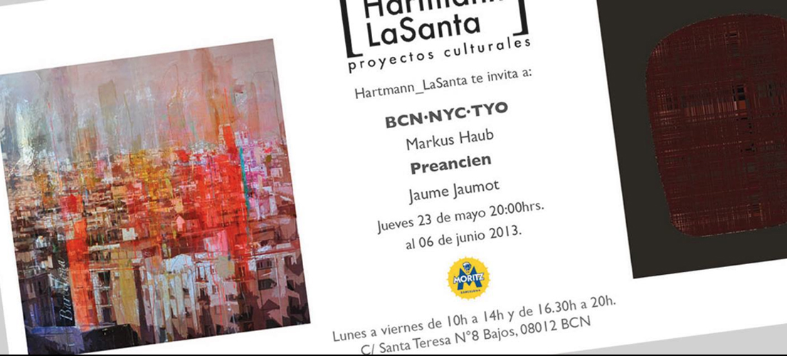 May 2013: Exhibition 'BCN-NYC-TYO' @ Galeria Hartmann/La Santa Barcelona