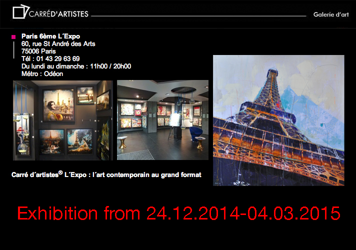 Exhibition @ l'EXPO Paris _____24.12.2014-04.03.2015